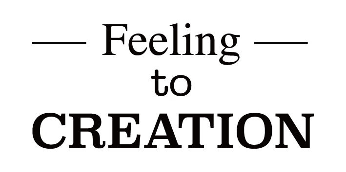 Feeling to CREATION